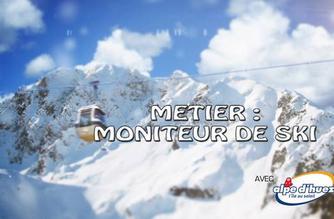 Vidéo Métier : moniteur de ski