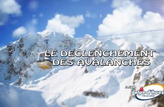 Vidéo Le déclenchement des avalanches