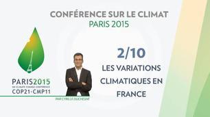 Vidéo Conférence Paris Climat 2015 (COP 21) : les grandes variations climatiques en France