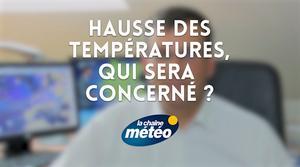 Vidéo Hausse des températures : qui sera concerné ?