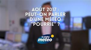 Vidéo Août 2017 : des vacances gâchées par la météo ?