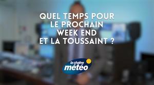 Vidéo Quel temps pour votre prochain week end... et la Toussaint ?