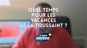 Vidéo Quel temps pour les vacances de la Toussaint ?