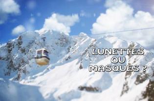 Vidéo Lunettes ou masques ?